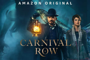 "Now streaming on Amazon Prime – ""Carnival Row."""